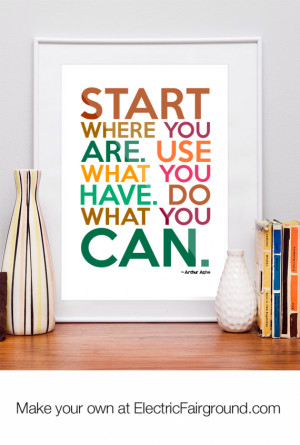 Start-where-you-are-Use-what-you-have-Do-what-you-can-649.png