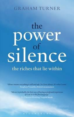 The Power of Silence : The Riches That Lie Within - Graham Turner