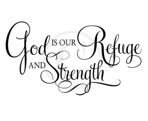 Bible Scriptures Verses & Quotes : God Is Our Refuge Elegant Title ...