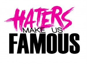 ... the spotlight attracts haters i love my haters so much i have created