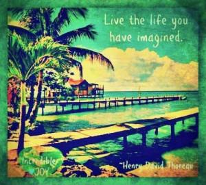 Live life quote via www.Facebook.com/IncredibleJoy