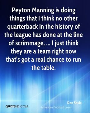 don-shula-quote-peyton-manning-is-doing-things-that-i-think-no-other ...