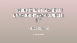 quote-Michael-Lindsay-Hogg-i-found-mick-jagger-very-bright-i-133022_2 ...