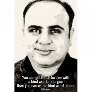 Al Capone Kind Word and A Gun Quote Poster - 13x19