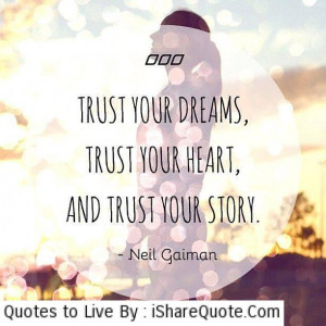 Trust your dreams, trust your heart…