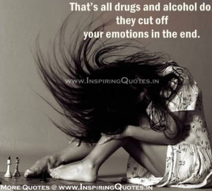 That's All Drugs And Alcohol Do They Cut Off Your Emotions In The ...