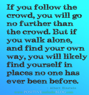 Walking Alone Quotes #5: be willing to walk alone