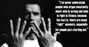 Arnold Schwarzenegger's Advice on the Right Fitness