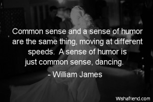 dancing-Common sense and a sense of humor are the same thing, moving ...