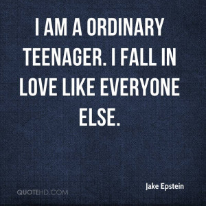 jake-epstein-actor-quote-i-am-a-ordinary-teenager-i-fall-in-love-like ...