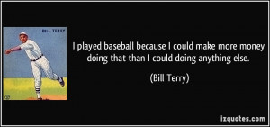 More Bill Terry Quotes