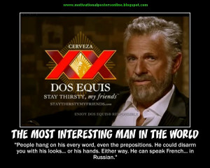 the+most+interesting+man+in+the+world+beer+ad+dos+equis+xx ...
