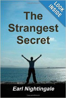 The Strangest Secret by Earl Nightingale - A classic 1956 book about ...