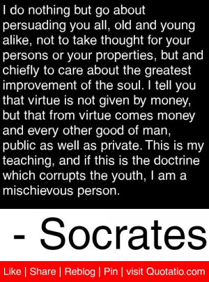 ... the youth i am a mischievous person socrates # quotes # quotations