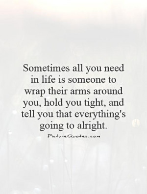 Hug Quotes Supportive Quotes Need Quotes