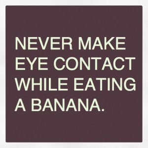 While eating banana funny eat quotes