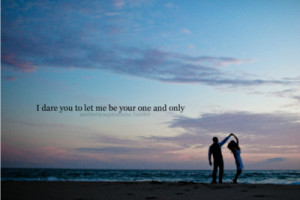 ... dare you to let me be your one and only via aestheticaspirations