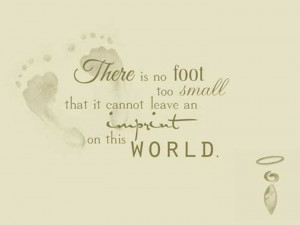 There is no foot too small that it cannot leave an imprint on this ...