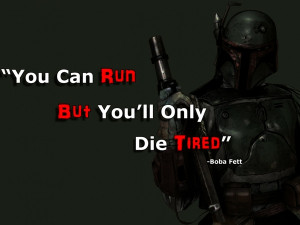 ... quotes boba fett battle angel run 1600x1200 wallpape Knowledge Quotes