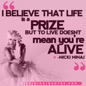 ... that life is a prize. But to live doesn't mean you're alive