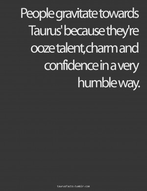 Taurus Quotes Tumblr Taurus facts (describes my daddy!)