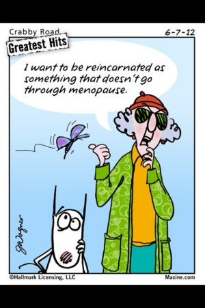 Menopause Funny:) #maxine
