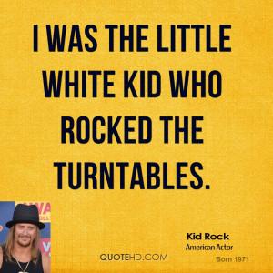 kid-rock-kid-rock-i-was-the-little-white-kid-who-rocked-the.jpg