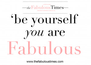 quote, the fabulous times, inspiration, positive, fashion ...