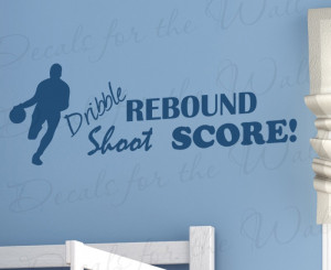 Dribble Shoot Rebound Score Boy's Sports Room Vinyl Wall Quote Decal