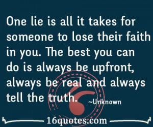 ... can do is always be upfront, always be real and always tell the truth