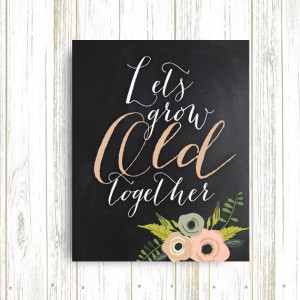 Let's grow old together rustic typography print, rustic Art print ...