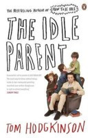 "Start by marking ""The Idle Parent: Why Laid-Back Parents Raise ..."