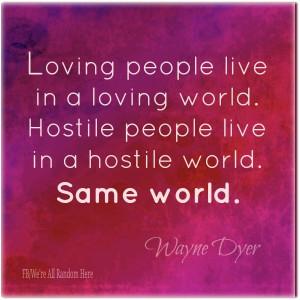 Wayne dyer loving world