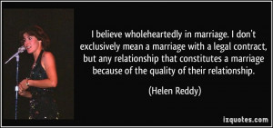 believe wholeheartedly in marriage. I don't exclusively mean a ...