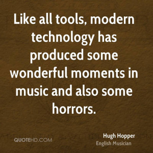 Like all tools, modern technology has produced some wonderful moments ...