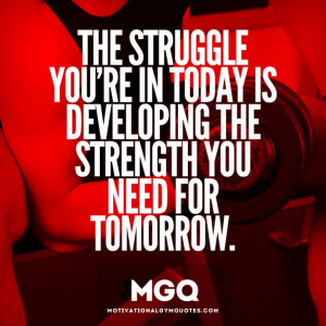 Quotes About Strength And Struggle Motivational gym quotes