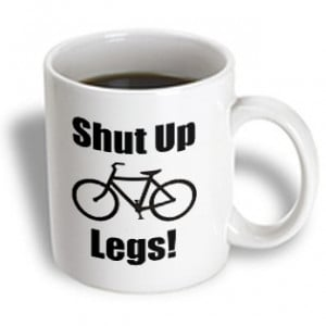 3dRose - EvaDane - Funny Quotes - Shut up legs. Bicyclists. Bike rides ...