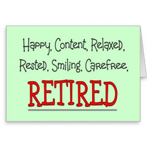 RETIRED- Happy, Carefree, Relax