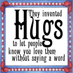 Nice saying about Hugs that I framed