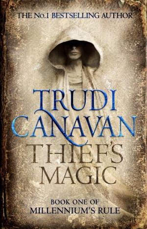 Thief's Magic (Millennium's Rule #1) by Trudi Canavan (2014) Orbit