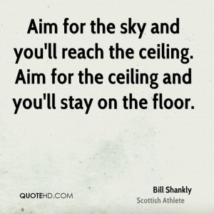 ... -shankly-athlete-aim-for-the-sky-and-youll-reach-the-ceiling-aim.jpg