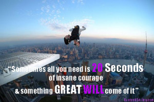 20-seconds-of-courage bravery picture quote