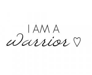 am a warrior!