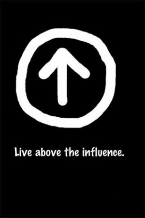 Live above the influence