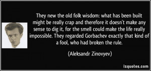 They new the old folk wisdom: what has been built might be really crap ...