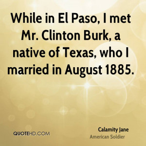While in El Paso, I met Mr. Clinton Burk, a native of Texas, who I ...
