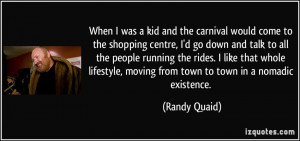 When I was a kid and the carnival would come to the shopping centre, I ...