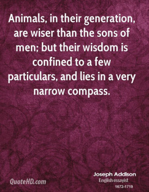 Animals, in their generation, are wiser than the sons of men; but ...
