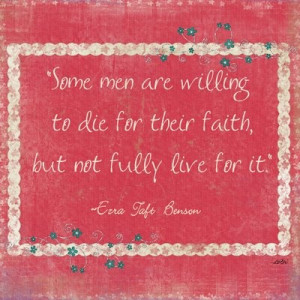 Ezra Taft Benson Something to think about Saturday on www.sitandstaya ...