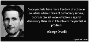 Since pacifists have more freedom of action in countries where traces ...